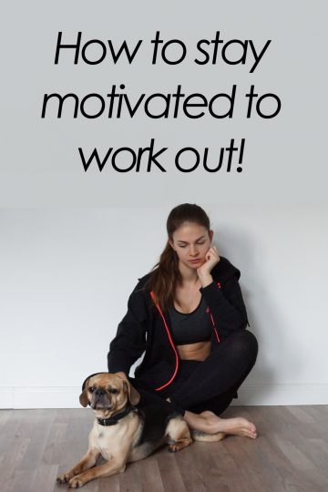 How to stay motivated to work out